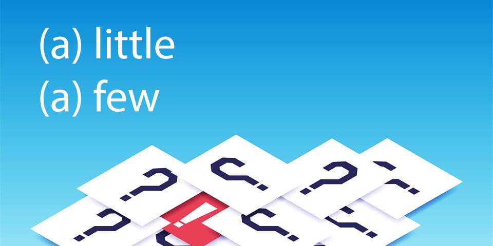 Тест: английские слова (a) little vs. (a) few