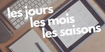 дни недели на французском, названия месяцев на французском, времена года на французском