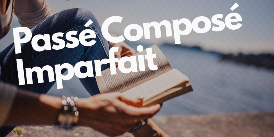 Passé Composé или Imparfait